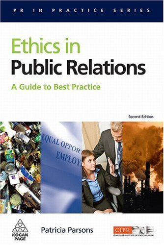 Ethics in Public Relations A Guide to Best Practice 2nd 2009 edition cover