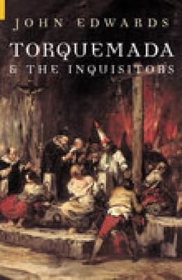 Torquemada and the Inquisitors   2005 9780752435329 Front Cover