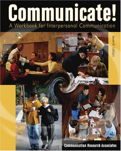 Communicate! A Workbook for Interpersonal Communication 7th 2005 (Revised) edition cover
