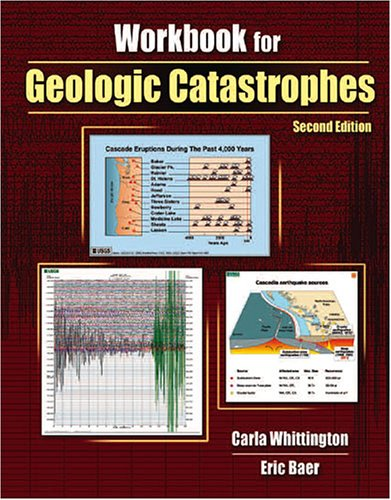 Workbook for Geologic Catastrophes 2nd (Revised) 9780757526329 Front Cover