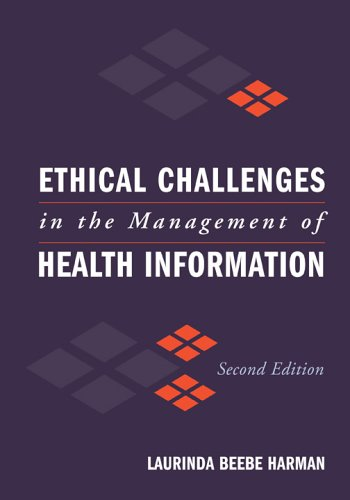 Ethical Challenges in the Management of Health Information  2nd 2006 (Revised) edition cover