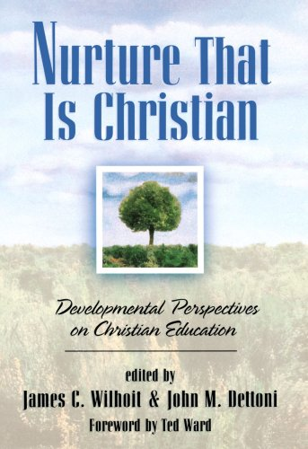 Nurture That Is Christian Developmental Perspectives on Christian Education N/A edition cover