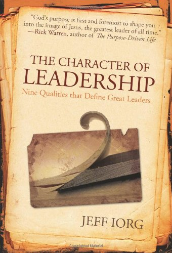 Character of Leadership Nine Qualities that Define Great Leaders N/A edition cover