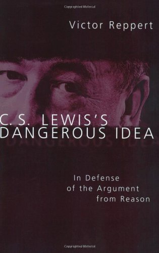 C. S. Lewis's Dangerous Idea In Defense of the Argument from Reason  2003 edition cover