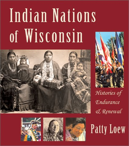 Indian Nations of Wisconsin Histories of Endurance and Renewal  2001 edition cover