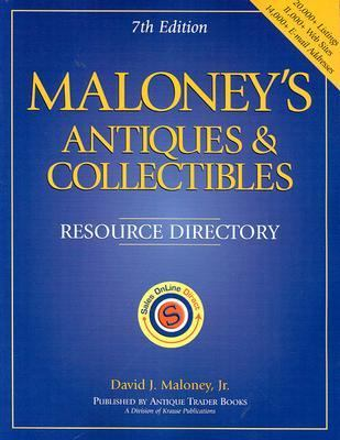Maloney's Antiques and Collectibles Resource Directory  7th 2003 (Revised) 9780873497329 Front Cover
