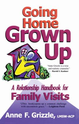 Going Home Grown Up A Relationship Handbook for Family Visits N/A 9780877882329 Front Cover
