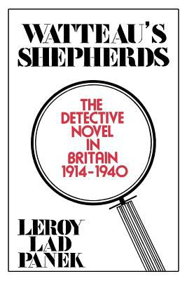 Watteau's Shepherds The Detective Novel in Britain, 1914-1940 N/A 9780879721329 Front Cover