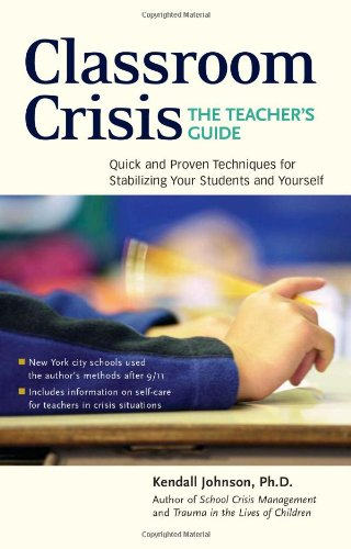 Classroom Crisis Quick and Proven Techniques for Stabilizing Your Students and Yourself 2nd 2004 (Teachers Edition, Instructors Manual, etc.) edition cover