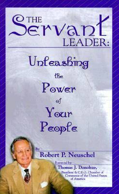 Servant Leader : Unleashing the Power of Your People Large Type 9780965893329 Front Cover