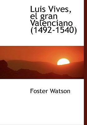 Luis Vives, el Gran Valenciano N/A 9781115314329 Front Cover