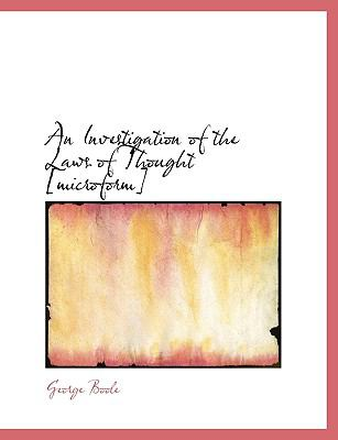 Investigation of the Laws of Thought [Microform]  N/A 9781116557329 Front Cover