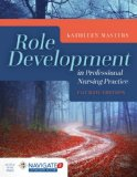 Role Development in Professional Nursing Practice  4th 2017 (Revised) 9781284078329 Front Cover
