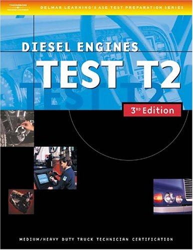 Ase Medium/Heavy Duty Truck Test Prep Manuals, T2 Diesel Engines 3rd 2004 9781401820329 Front Cover