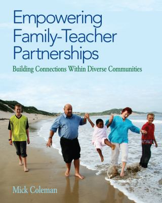 Empowering Family-Teacher Partnerships Building Connections Within Diverse Communities  2013 edition cover