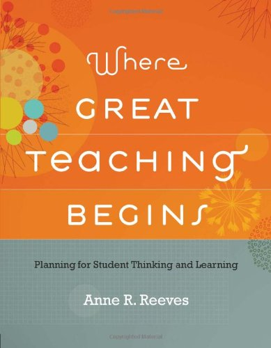 Where Great Teaching Begins Planning for Student Thinking and Learning  2011 edition cover