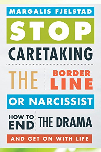 Stop Caretaking the Borderline or Narcissist How to End the Drama and Get on with Life N/A 9781442238329 Front Cover
