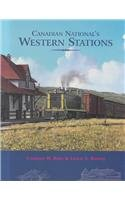 Canadian National's Western Stations The Country Train Stations in Western Canada  2002 (Revised) 9781550416329 Front Cover