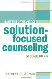 Mastering the Art of Solution-focused Counseling:   2013 edition cover