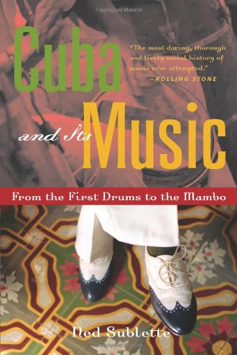 Cuba and Its Music From the First Drums to the Mambo N/A 9781556526329 Front Cover