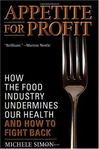 Appetite for Profit How the Food Industry Undermines Our Health and How to Fight Back  2006 edition cover
