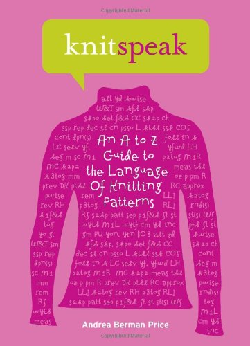 Knitspeak An A to Z Guide to the Language of Knitting Patterns  2007 edition cover