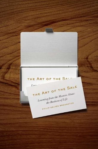 Art of the Sale Learning from the Masters about the Business of Life  2012 9781594203329 Front Cover