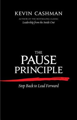 Pause Principle Step Back to Lead Forward  2012 edition cover