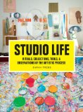 Studio Life Rituals, Collections, Tools, and Observations on the Artistic Process  2013 edition cover