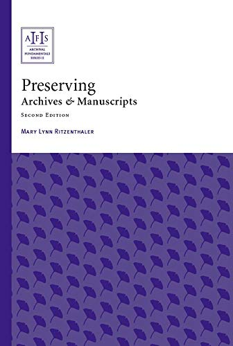 Preserving Archives and Manuscripts 2nd 2010 9781931666329 Front Cover