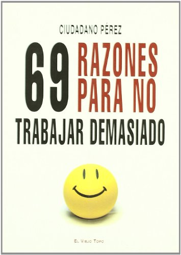 69 razones para no trabajar demasiado/ 69 Reasons not to Work Hard:  2009 edition cover