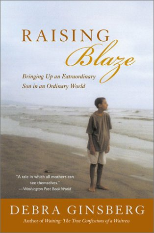 Raising Blaze A Mother and Son's Long, Strange Journey into Autism  2002 edition cover