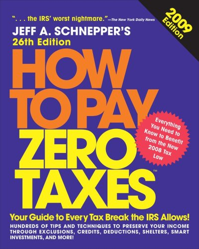 How to Pay Zero Taxes 2009  26th 2009 9780071600330 Front Cover