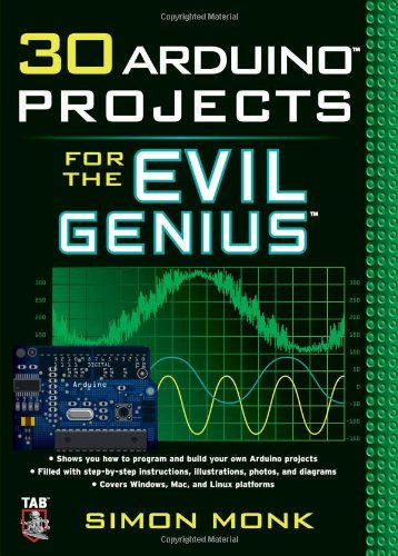 30 Arduino Projects for the Evil Genius   2011 9780071741330 Front Cover