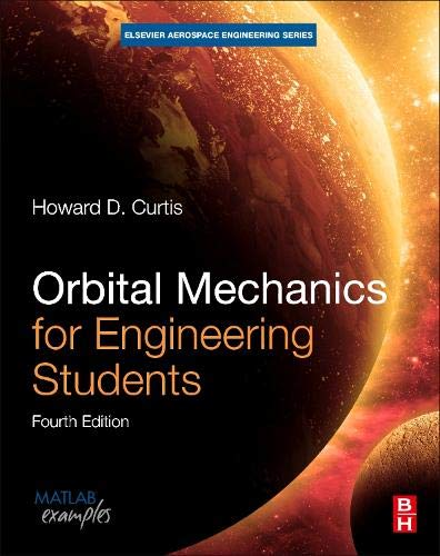 Orbital Mechanics for Engineering Students  4th 2020 9780081021330 Front Cover