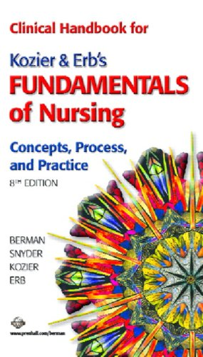 Clinical Handbook for Kozier and Erb's Fundamentals of Nursing Concepts, Process, and Practice 8th 2008 9780131889330 Front Cover