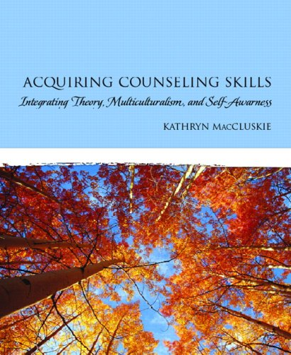 Acquiring Counseling Skills Integrating Theory, Multiculturalism, and Self-Awareness  2010 edition cover