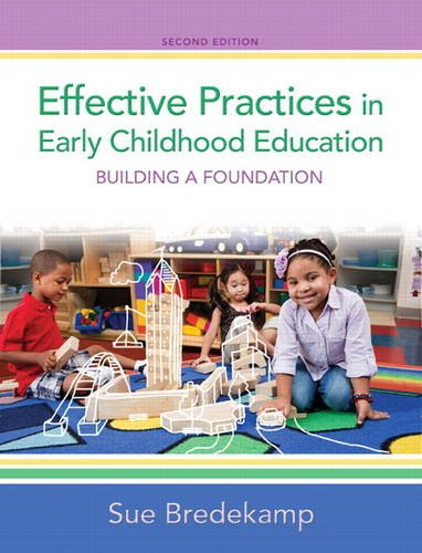 Effective Practices in Early Childhood Education Building a Foundation 2nd 2014 9780132853330 Front Cover