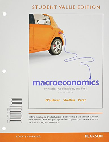 Macroeconomics Principles, Applications, and Tools, Student Value Edition Plus NEW MyEconLab with Pearson EText -- Access Card Package 8th 2014 edition cover