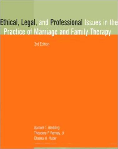 Ethical, Legal, and Professional Issues in the Practice of Marriage and Family Therapy  3rd 2001 (Revised) 9780137692330 Front Cover