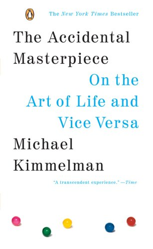 Accidental Masterpiece On the Art of Life and Vice Versa N/A edition cover