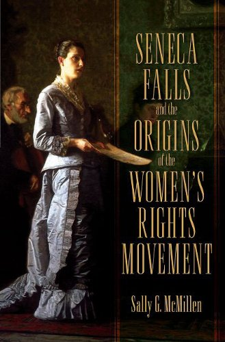 Seneca Falls and the Origins of the Women's Rights Movement   2009 edition cover
