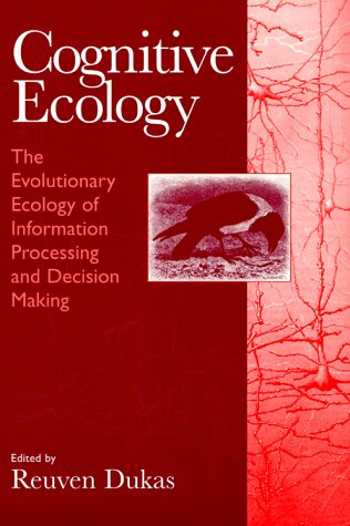 Cognitive Ecology The Evolutionary Ecology of Information Processing and Decision Making  1998 9780226169330 Front Cover