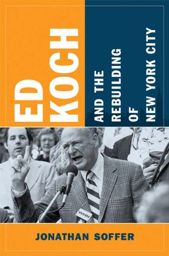 Ed Koch and the Rebuilding of New York City   2012 edition cover