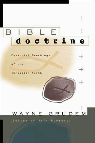 Bible Doctrine Essential Teachings of the Christian Faith  1999 edition cover