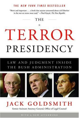 Terror Presidency Law and Judgement Inside the Bush Administration  2009 edition cover