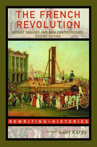 French Revolution Recent Debates and New Controversies 2nd 2005 (Revised) edition cover