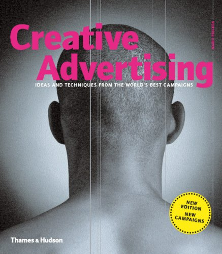Creative Advertising Ideas and Techniques from the World's Best Campaigns 2nd 2008 (Revised) edition cover