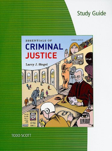 Study Guide for Siegel's Essentials of Criminal Justice  7th 2011 9780538738330 Front Cover