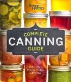 Better Homes and Gardens Complete Canning Guide Freezing, Preserving, Drying  2015 9780544454330 Front Cover